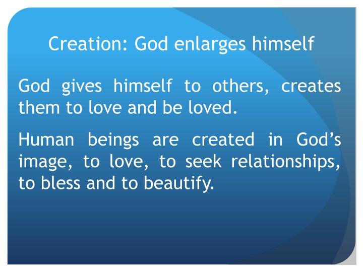 Creation: God enlarges himself