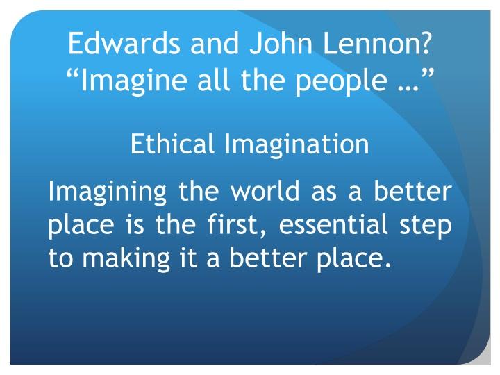 Edwards and John Lennon?