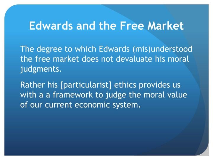 Edwards and the Free Market