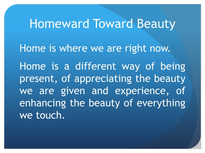 Homeward Toward Beauty