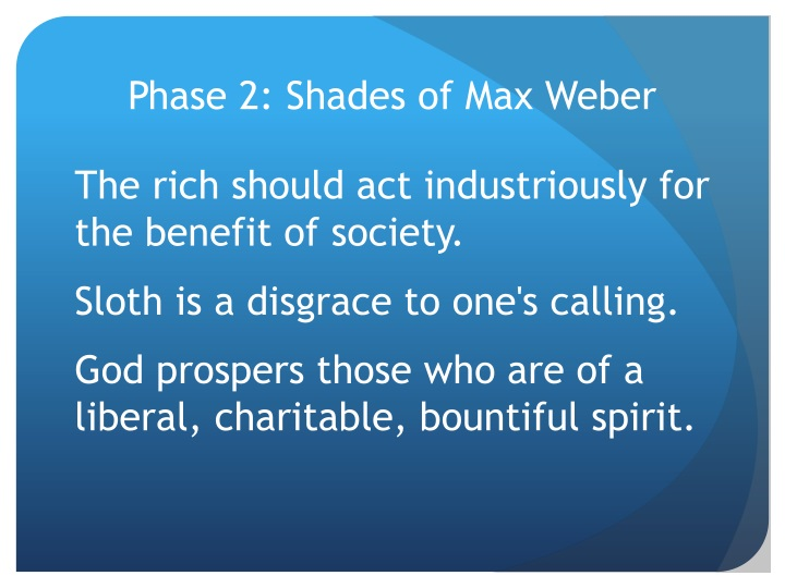 Phase 2: Shades of Max Weber