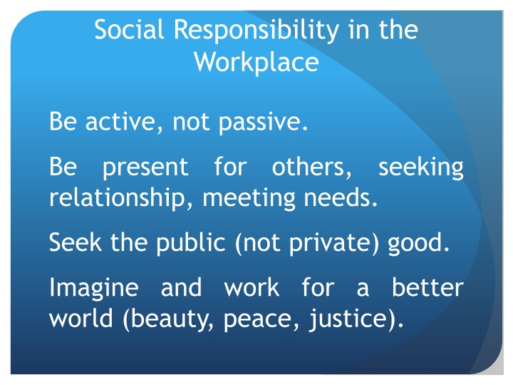 Social Responsibility in the Workplace