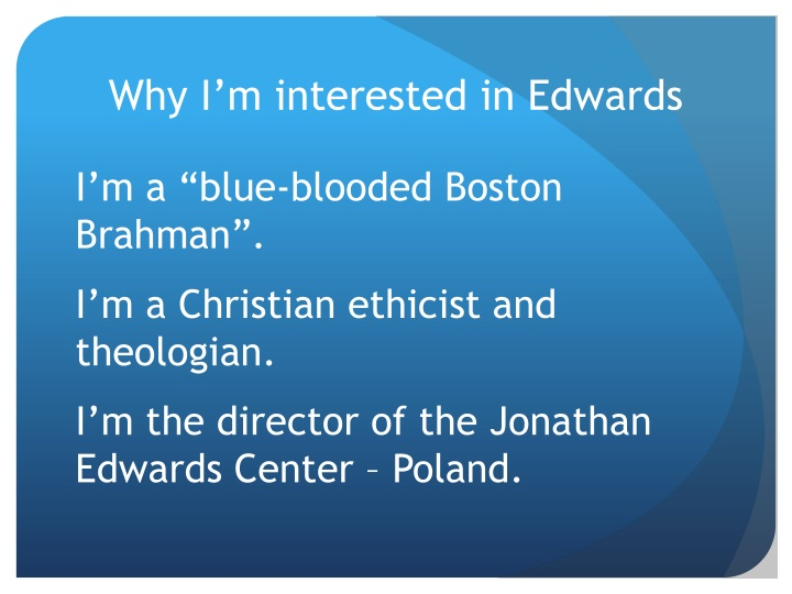 Why i m interested in edwards