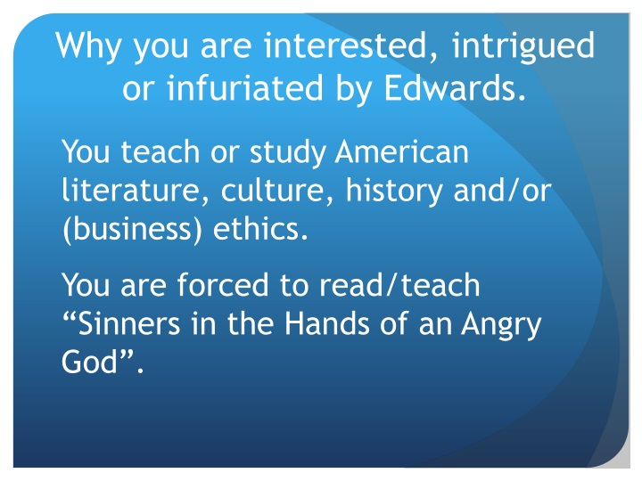 Why you are interested intrigued or infuriated by edwards