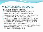 v concluding remarks