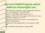 current chan projects which address meaningful use