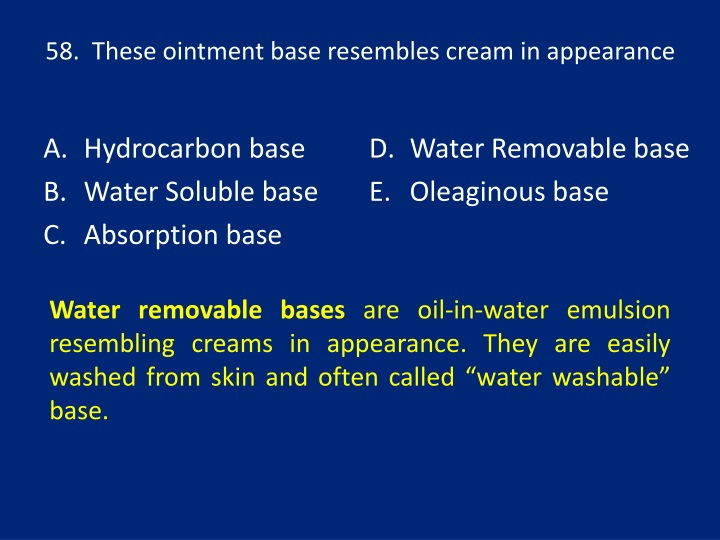 58.  These ointment base resembles cream in appearance