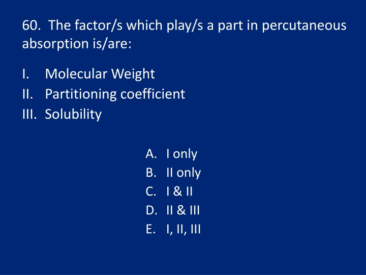 60.  The factor/s which play/s a part in