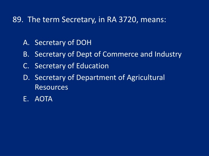 89.  The term Secretary, in RA 3720, means: