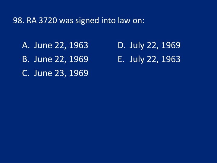 98. RA 3720 was signed into law on: