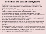 some pros and cons of shantytowns