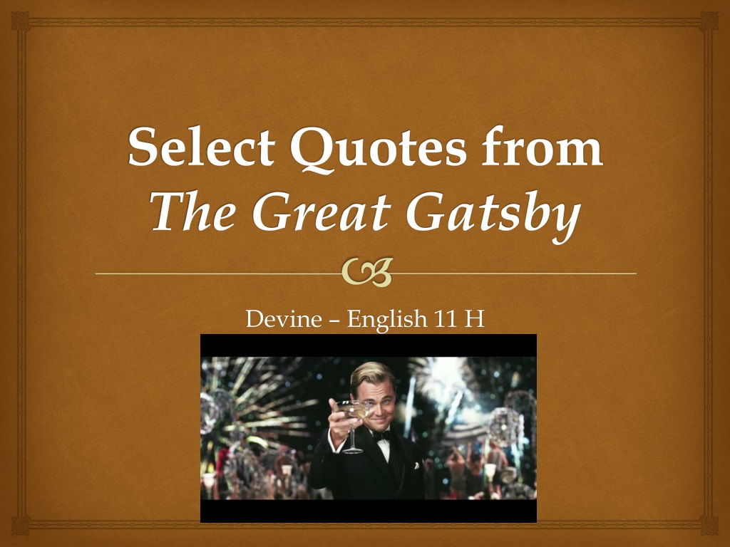 Quotes From The Great Gatsby | Ppt Select Quotes From The Great Gatsby Powerpoint Presentation