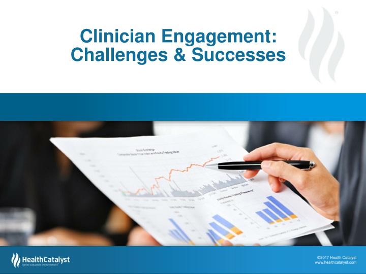Clinician Engagement: