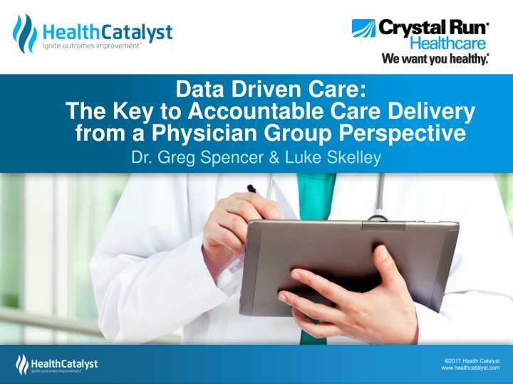 Data driven care the key to accountable care delivery from a physician group perspective