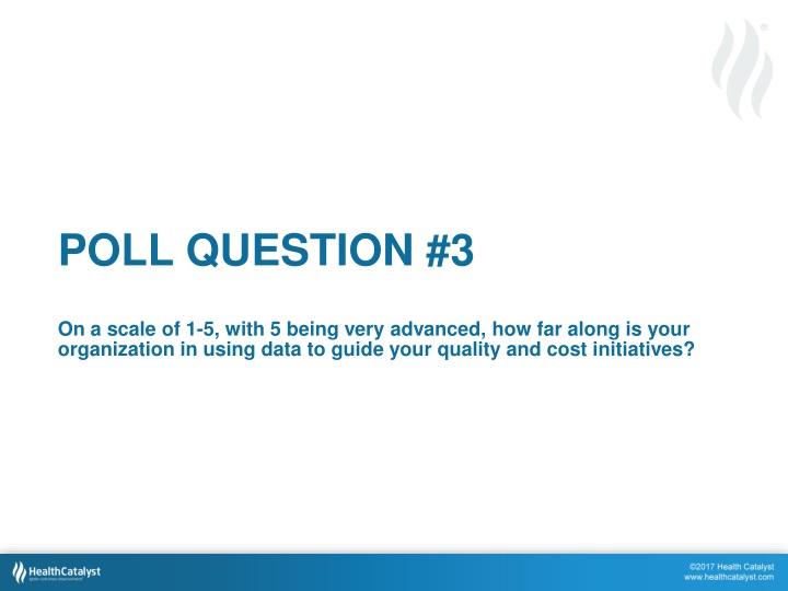 POLL QUESTION #3