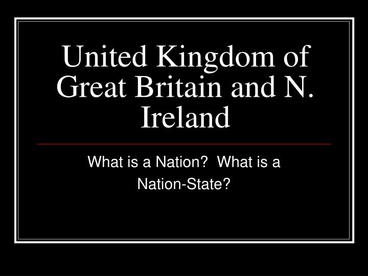 united kingdom of great britain and n ireland n.
