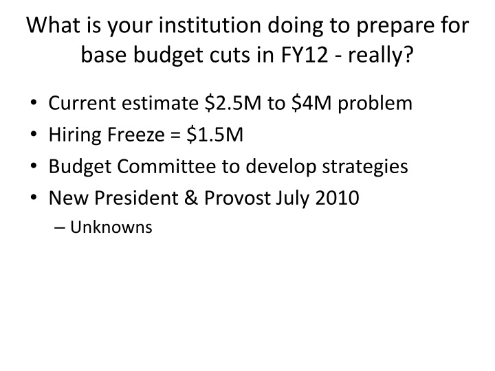 What is your institution doing to prepare for base budget cuts in FY12 - really?