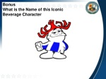 bonus what is the name of this iconic beverage character