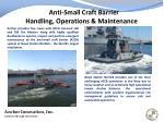 anti small craft barrier handling operations maintenance
