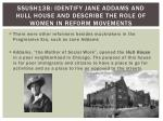 ssush13b identify jane addams and hull house and describe the role of women in reform movements
