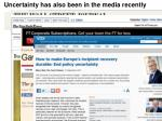 uncertainty has also been in the media recently