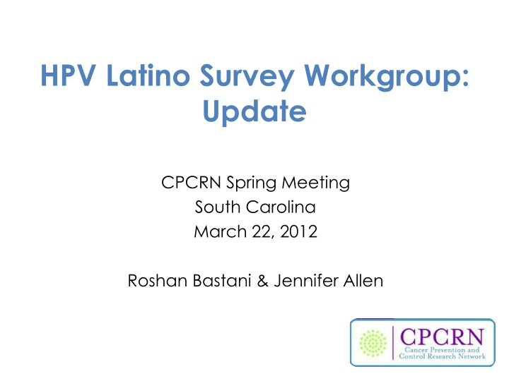 hpv latino survey workgroup update