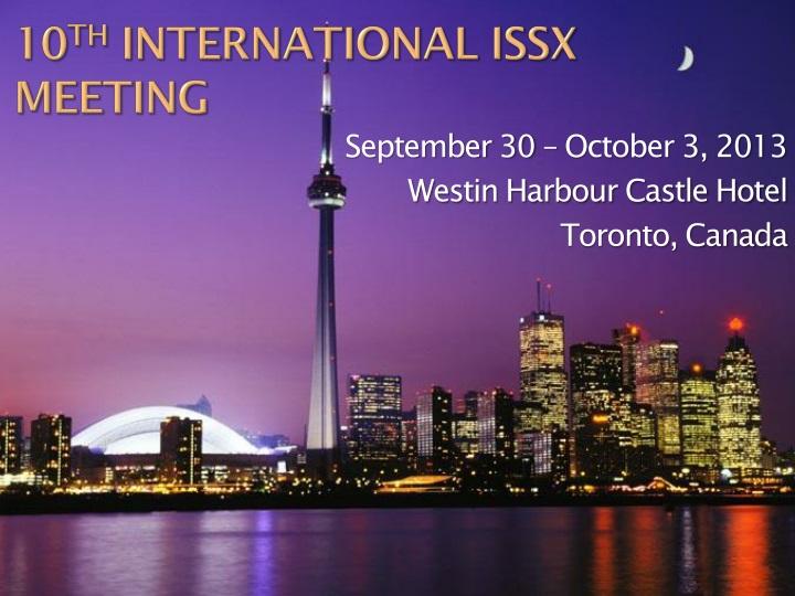 10 th international issx meeting