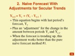 2 na ve forecast with adjustments for secular trends