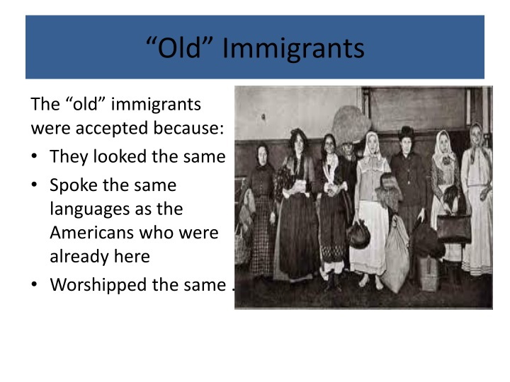 """Old"" Immigrants"