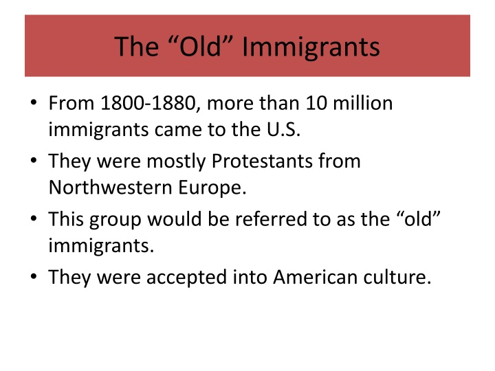 "The ""Old"" Immigrants"