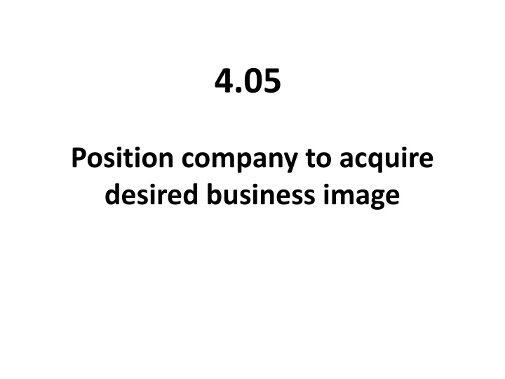 position company to acquire desired business image