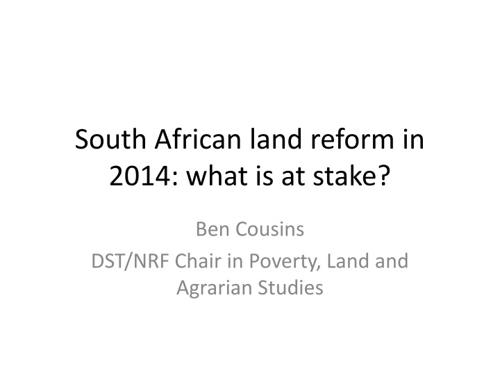 south african land reform in 2014 what is at stake n.
