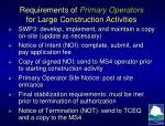 requirements of primary operators for large construction activities