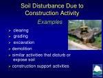 soil d isturbance d ue to construction activity