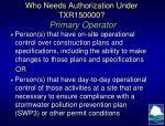 who needs authorization under txr150000 primary operator