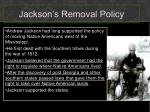jackson s removal policy