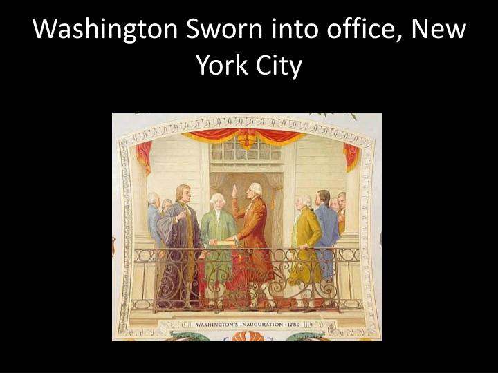 washington sworn into office new york city