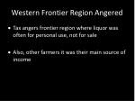 western frontier region angered