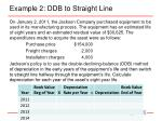 example 2 ddb to straight line