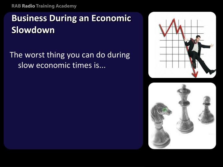 Business During an Economic Slowdown