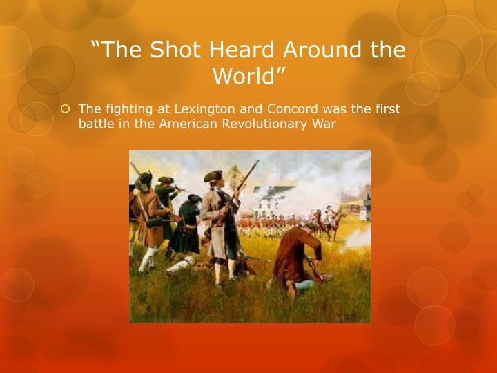 """""""The Shot Heard Around the World"""""""