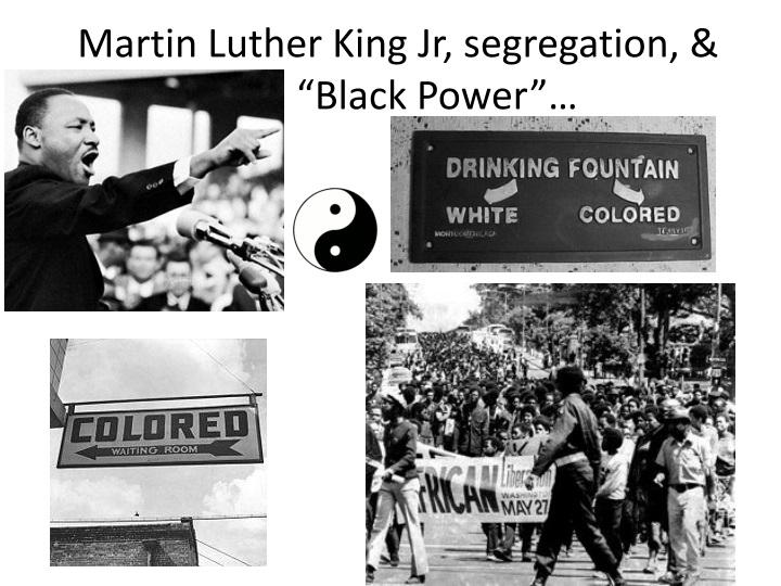 Martin luther king jr segregation black power