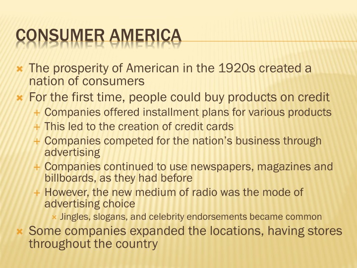 The prosperity of American in the 1920s created a nation of consumers