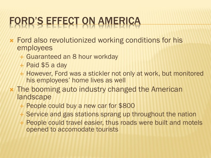 Ford also revolutionized working conditions for his employees