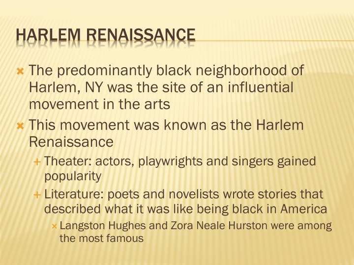 The predominantly black neighborhood of Harlem, NY was the site of an influential movement in the arts