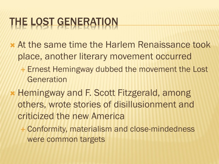 At the same time the Harlem Renaissance took place, another literary movement occurred