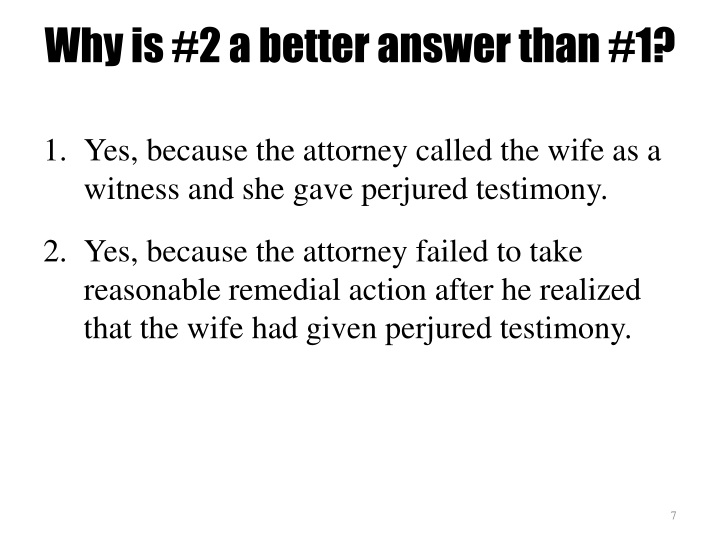 Why is #2 a better answer than #1?