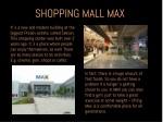 shopping mall max