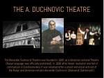 the a duchnovic theatre
