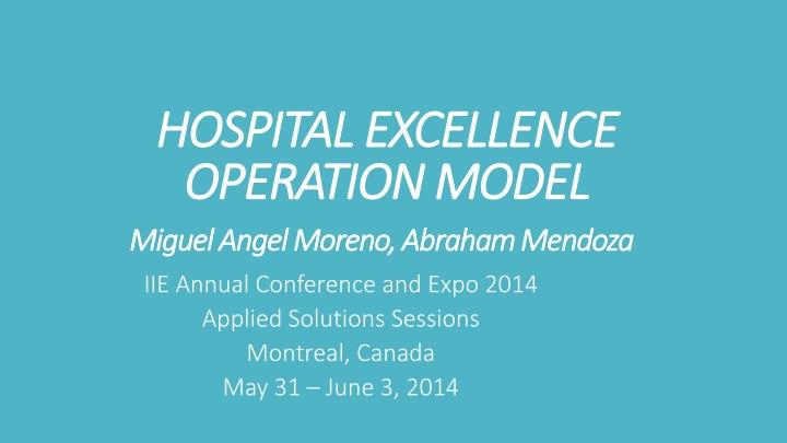 hospital excellence operation model miguel angel moreno abraham mendoza n.